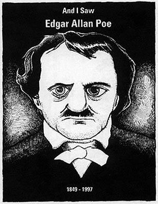 And I Saw Edgar Allan Poe.
